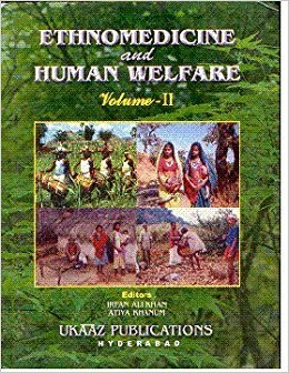 Ethnomedicine and Human Welfare : Vol: II: Irfan Ali Khan
