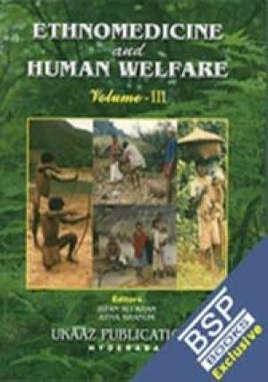 Ethnomedicine and Human Welfare : Vol: III: Irfan Ali Khan