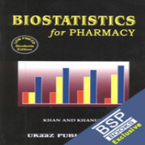 Biostatistics for Pharmacy: Irfan Ali Khan