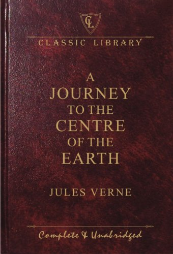 Journey to the Centre of the E (Classic Library): Verne, Jules
