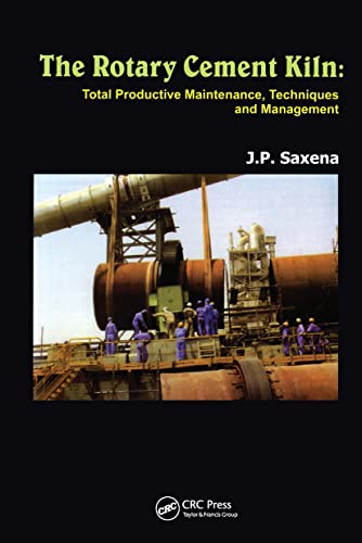 The Rotary Cement Kiln: Total Productive Maintenance,: Saxena, J.P.