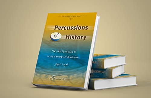 Percussions of History: The Sikh Revolution &: Singh, Jagjit