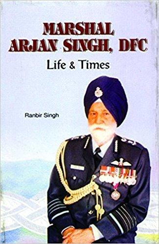 9788188322046 - Ranbir Singh: Marshal Arjan Singh Dfc: Life and Times - Book