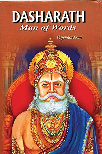 Dasharath: Man of Words: Rajendra Arun