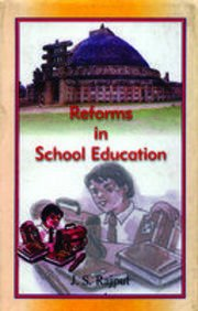 Reforms in School Education: Rajput J.S.