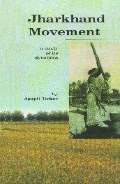 Jharkhand Movement ; A Study of its