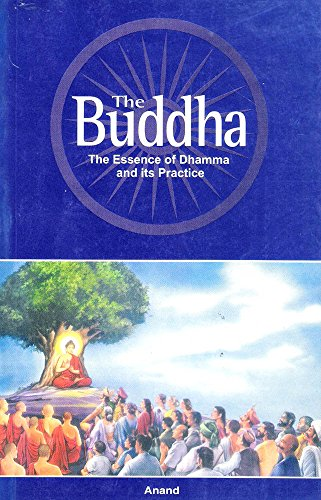 9788188340019: The Buddha: The essence of Dhamma and its practice