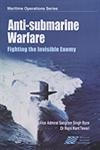 Anti-Submarine Warfare: Fighting the Invisible Enemy