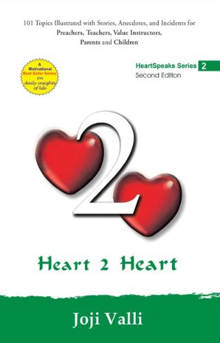9788188360062: Heart 2 Heart - HeartSpeaks Series - 2 (101 topics illustrated with stories, anecdotes, and incidents for preachers, teachers, value instructors, parents and children)