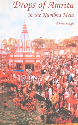Drops of Amrita in the Kumbha Mela: Singh, Mora