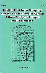 9788188432042: English East India Company and the local rulers in Kerala: a case study of Attingal and Travancore