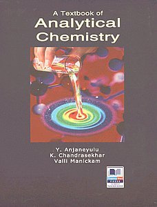Textbook of Analytical Chemistry by Y Anjaneyulu K Chandrasekhar and