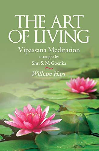 9788188452132: The Art of Living: Vipassana Meditation