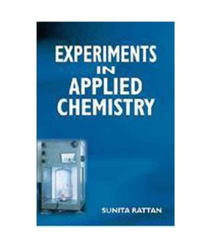 Experiments in Applied Chemistry: Sunita Rattan