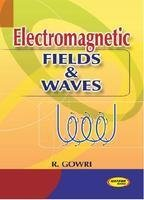 Electromagnetic Fields & Waves: R.Gowri
