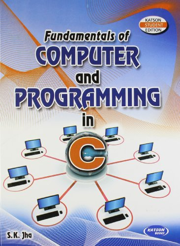 Fundamentals of Computer Programming in C: S.K.Jha
