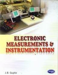 Electronic Measurements & Instrumentation: J.B.Gupta