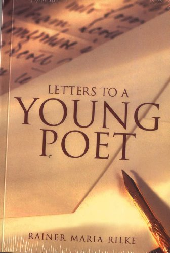 Letters to a Young Poet: Rainer Maria Rilke; Translated By Joan M. Burnham; Foreword By Kent ...