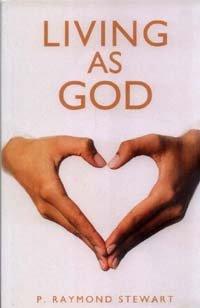 Living as God: P. Raymond Stewart