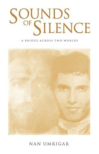 Sounds of Silence: A Bridge Across Two Worlds: Nan Umrigar