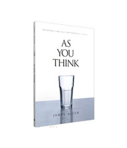 As You Think: The Bestselling Self-Empowerment Classic: James Allen