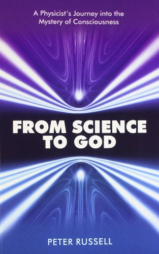9788188479375: From Science To God : A Physicist's Journey Into The Mystery Of Consciousness
