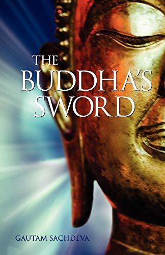The Buddha`s Sword: Cutting Through Life?s Suffering to Find True Happiness: Gautam Sachdeva
