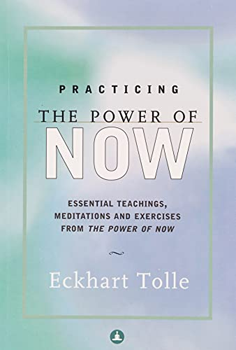 Practicing The Power Of Now: Tolle, Eckhart