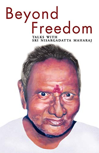 9788188479535: Beyond Freedom: Talks With Sri Nisargadatta Maharaj