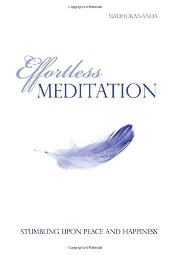 9788188479597: Effortless Meditation: Stumbling Upon Peace And Happiness