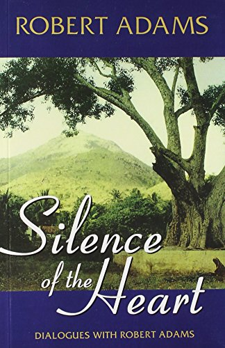 Silence of the Heart: Adams Robert