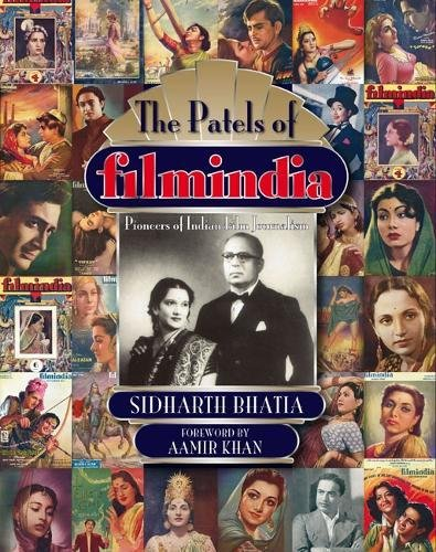 The Patels of Filmindia: Pioneers of Indian: S, Bhatia