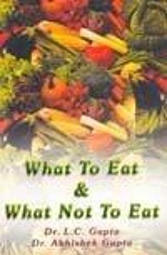 What to Eat and What Not to: Gupta Abhishek Gupta