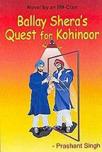 Ballay Shera's Quest for Kohinoor: Singh Prashant