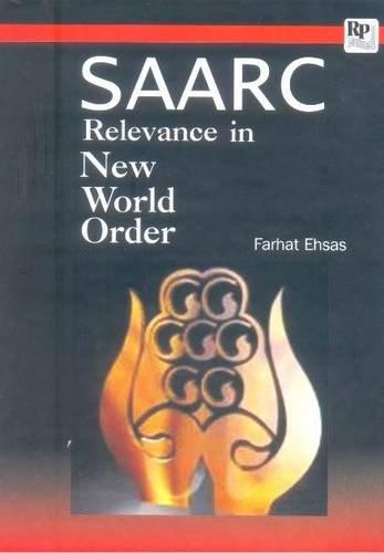SAARC: Relevance in New World Order: Farhat Ehsas