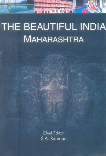 Maharashtra (Series: The Beautiful India): S.A. Rahman (Ed.)