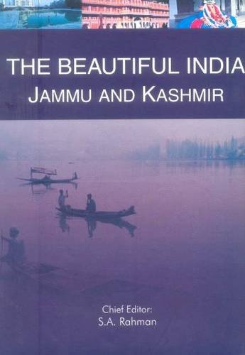 Jammu and Kashmir (Series: The Beautiful India): S.A. Rahman (Ed.)