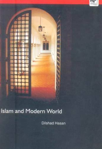 Islam and Modern World: Dilshad Hasan