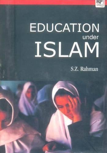Education Under Islam: S.Z. Rahman