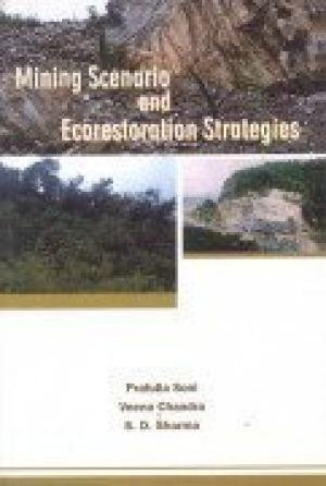 Mining Scenario and Ecorestoration Strategies: Prafulla Soni; Veena