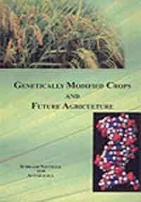 Genetically Modified Crops and Future Agriculture: Subhash Nautiyal and Avtar Kaul