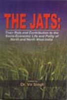 9788188629176: The Jats: Vol. 1: Their Role and Contribution to the Socio-Economic Life and Polity of North and North West India