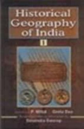 Historical Geography of India: Collection of Articles from the Indian Historical Quarterly: P. ...