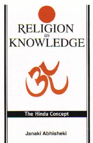 Religion as Knowledge: The Hindu Concept: Janaki Abhisheki