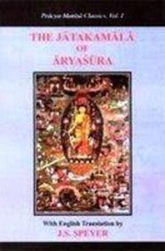 The Jatakamala or Bodhisattvavadanamala (Garland of Birth-stories) of Aryasura: Satkari ...