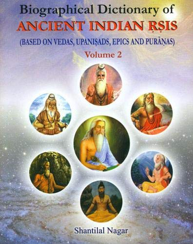 Biographical Dictionary of Ancient Indian Rsis (based on Vedas, Upanisads, Epics and Puranas)
