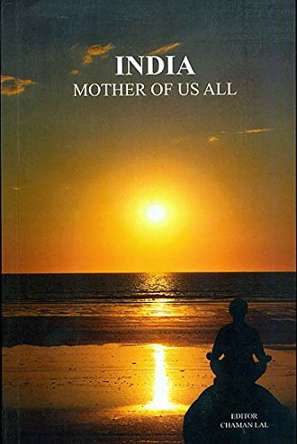India: Mother of Us All: Chaman Lal (ed.)