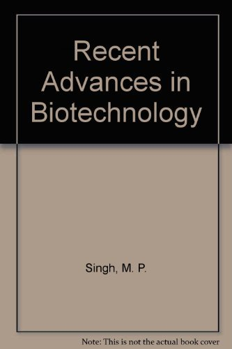 Recent Advances in Biotechnology: N C Gautam