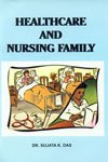 Healthcare and Nursing Family: Das, Sujata, K.