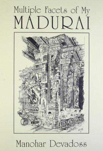 Multiple Facets of My Madurai: Manohar Devadoss